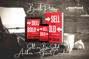 Sell or Be Sold by Grant Cardone - Book Review