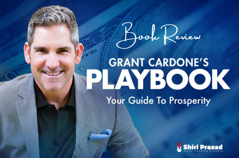 Grant Cardone's Playbook – Your Guide To Prosperity