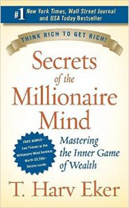 Secrets of the Millionaire Mind: Author T. Harv Eker