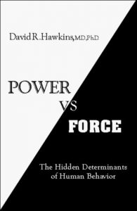 Power Vs Force By David R. Hawkins, M.D